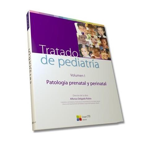 TRATADO DE PEDIATRIA (VOLUMEN I) PATOLOGIA PRENATAL Y PERINATAL