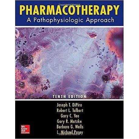 PHARMACOTHERAPHY. A PATHOPHYSIOLOGIC APPROACH