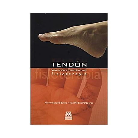 TENDON. VALORACION Y TRATAMIENTO EN FISIOTERAPIA