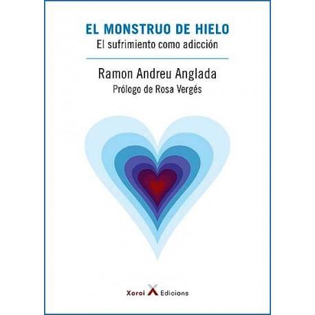 EL MONSTRUO DE HIELO. EL SUFRIMIENTO COMO ADICCION