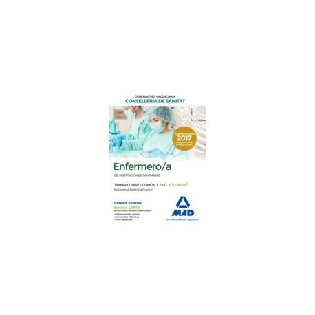 ENFERMERO/A INSTITUCIONES SANITARIAS CONSELLERIA SANITAT COMUNIDAD VALENCIANA. TEMARIO PARTE COMUN Y TEST. VOLUMEN 1 NORMATIVA SANITARIA