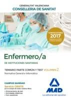 ENFERMERO/A INSTITUCIONES SANITARIAS CONSELLERIA SANITAT COMUNIDAD VALENCIANA. TEMARIO PARTE COMUN Y TEST. VOLUMEN 2 NORMATIVA GENERAL E INFORMATICA