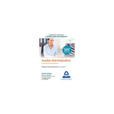 AUXILIAR ADMINISTRATIVO INSTITUCIONES SANITARIAS CONSELLERIA SANITAT COMUNIDAD VALENCIANA. TEMARIO PARTE ESPECIFICA. VOLUMEN 1