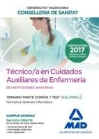 TECNICO/A EN CUIDADOS AUXILIARES DE ENFERMERIA INSTITUCIONES SANITARIAS CONSELLERIA SANITAT COMUNIDAD VALENCIANA. TEMARIO PARTE COMUN Y TEST. VOLUMEN 2 NORMATIVA GENERAL E INFORMATICA