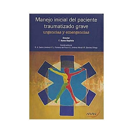 MANEJO INICIAL DEL PACIENTE TRAUMATIZADO GRAVE. URGENCIAS Y EMERGENCIAS