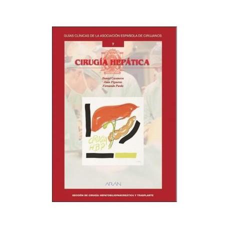 CIRUGIA HEPATICA Nº 19 (GUIAS CLINICAS DE LA ASOCIACION ESPAÑOLA DE CIRUJANOS)