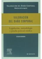 VALORACION DEL DAÑO CORPORAL. LEGISLACION METODOLOGIA Y PRUEBA PERICIAL MEDICA