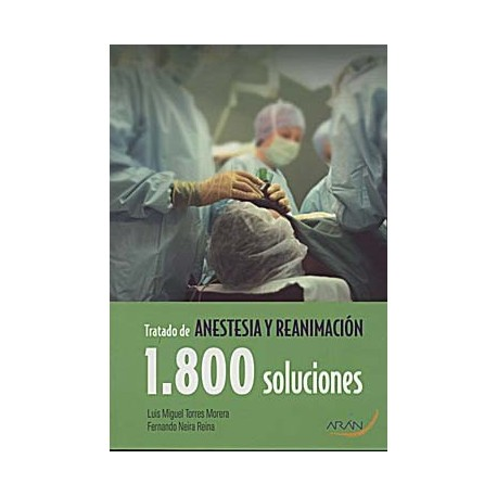 TRATADO DE ANESTESIA Y REANIMACION 1800 SOLUCIONES