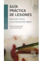 GUIA PRACTICA DE LESIONES + ACCESO WEB: VALORACION CLINICA Y SUS IMPLICACIONES LEGALES