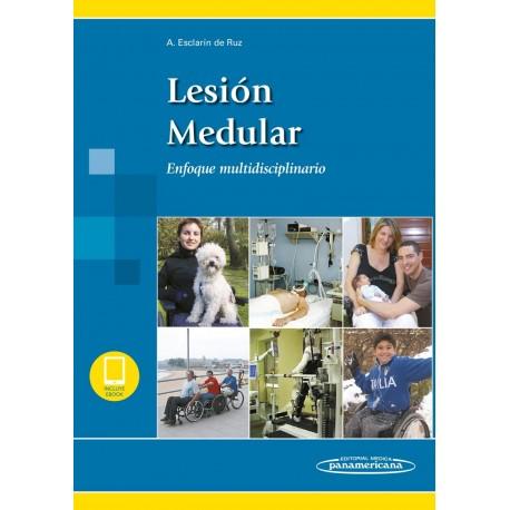 LESION MEDULAR. ENFOQUE MULTIDISCIPLINAR (INCLUYE EBOOK)