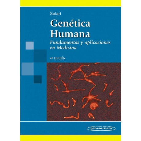GENETICA HUMANA. FUNDAMENTOS Y APLICACIONES EN MEDICINA