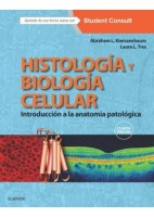 HISTOLOGIA Y BIOLOGIA CELULAR. INTRODUCCION A LA ANATOMIA PATOLOGICA + STUDENT CONSULT
