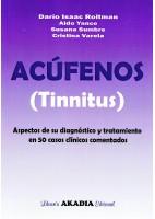 ACUFENOS (TINNITUS).ASPECTOS DE SU DIAGNOSTICO Y TRATAMIENTO EN 50 CASOS CLINICOS COMENTADOS