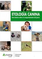 ETOLOGIA CANINA. GUIA BASICA SOBRE EL COMPORTAMIENTO DEL PERRO