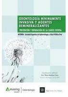 ODONTOLOGIA MINIMAMENTE IVASIVA Y AGENTES REMINERALIZANTES