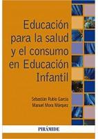 EDUCACION PARA LA SALUD Y EL CONSUMO EN EDUCACION INFANTIL