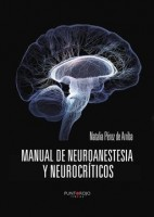 MANUAL DE NEUROANESTESIA Y NEUROCRITICOS