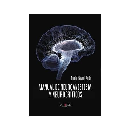 MANUAL DE NEUROANESTESIA Y NEUROCRITICOS
