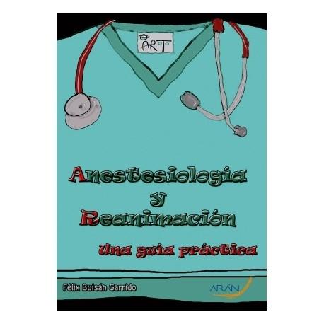 ANESTESIOLOGIA Y REANIMACION. UNA GUIA PRACTICA