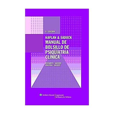 KAPLAN & SADOCK MANUAL DE BOLSILLO DE PSIQUIATRIA CLINICA