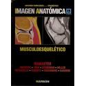 IMAGEN ANATOMICA. MUSCULOESQUELETICO (ANATOMIA RADIOLOGICA PARA EL DIAGNOSTICO)