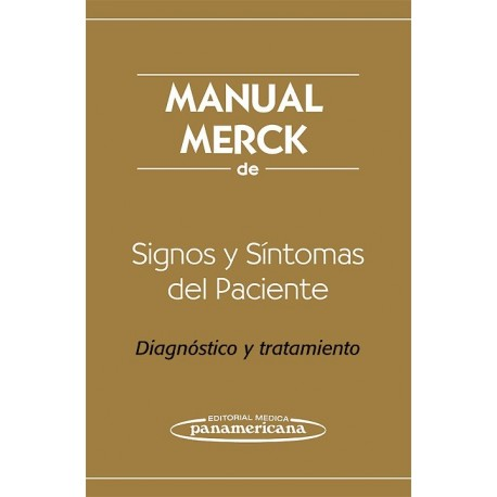 MANUAL MERCK DE SIGNOS Y SINTOMAS DEL PACIENTE. DIAGNOSTICO Y TRATAMIENTO