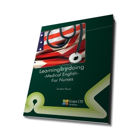LEARNING BY DOING MEDICAL ENGLISH FOR NURSES. STUDENT BOOK