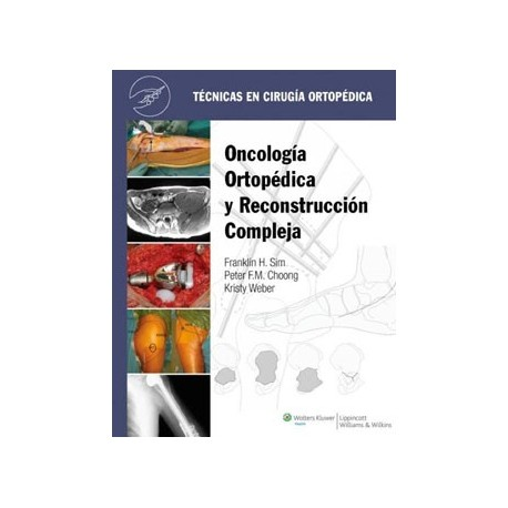 ONCOLOGIA ORTOPEDICA Y RECONSTRUCCIONES COMPLEJAS. TECNICAS EN CIRUGIA ORTOPEDICA.
