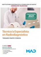 TECNICO/A ESPECIALISTA EN RADIODIAGNOSTICO DE LAS INSTITUCIONES CONSELLERIA SANITAT COMUNIDAD VALENCIANA. TEMARIO PARTE COMUN
