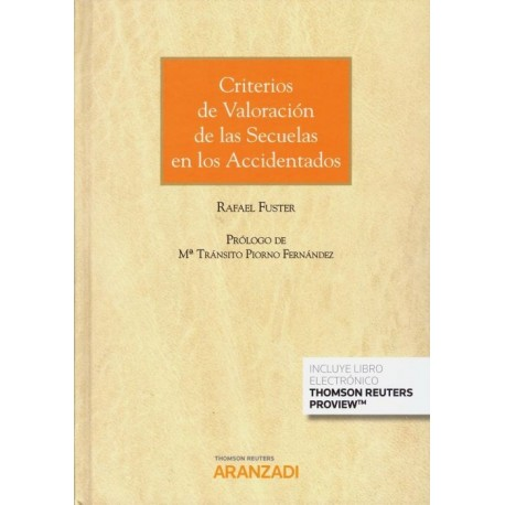 CRITERIOS DE VALORACION DE LAS SECUELAS EN LOS ACCIDENTADOS (DUO PAPEL Y EBOOK)